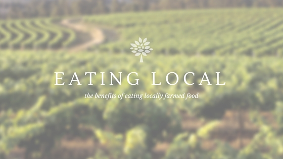 How Eating Locally Farmed Food Benefits You